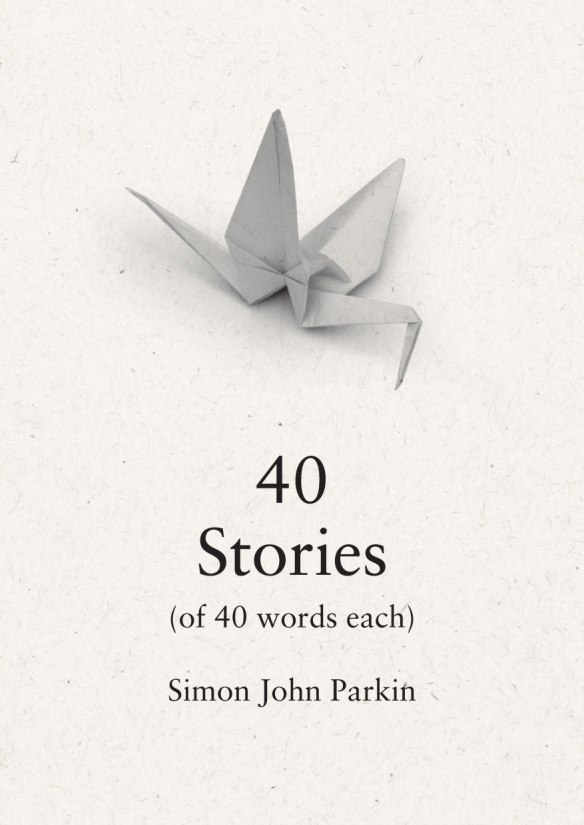 40 Stories by Simon John Parkin